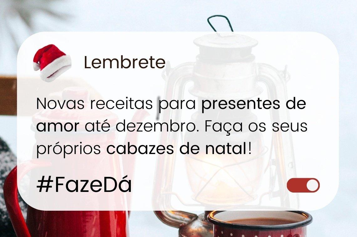 #FazeDá   Presentes de Amor